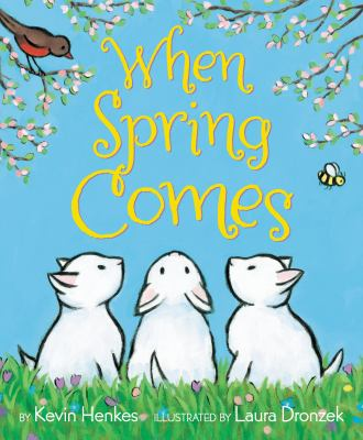 When spring comes by Kevin Henkes