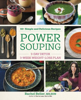 Cover image for Power souping : 3-day detox, 3-week weight-loss plan : 50+ simple and delicious recipes