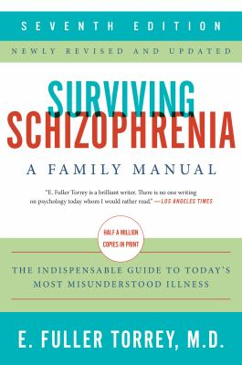 Surviving schizophrenia : a family manual by E. Fuller Torey M.D.