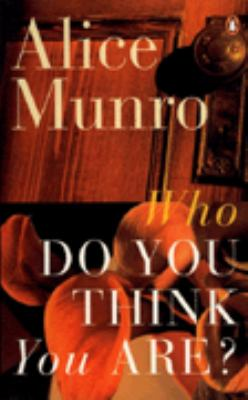 Who do you think you are? by Alice Munro