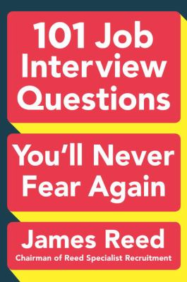 101 job interview questions you'll never fear again by James Reed