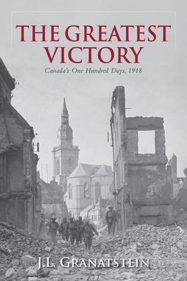 Cover image for The greatest victory : Canada's one hundred days, 1918