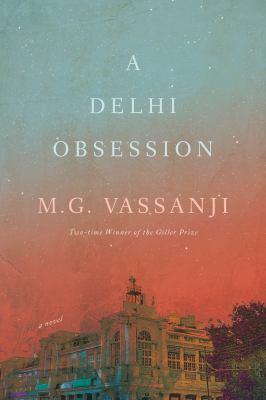 A Delhi obsession by M.G. Vassanji