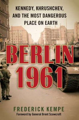 Cover image for Berlin 1961 : Kennedy, Khrushchev, and the most dangerous place on earth
