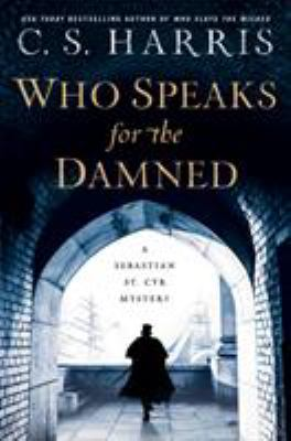 Who speaks for the damned by C.S. Harris