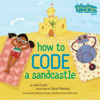 How to Code a Sandcastle by Josh Funk and Sara Palacios
