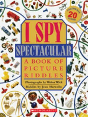 I spy spectacular : a book of picture riddles by Jean Marzollo