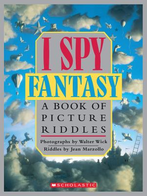 I spy fantasy : a book of picture riddles by Jean Marzollo