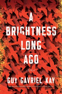 A brightness long ago : a novel by Guy Gavriel Kay