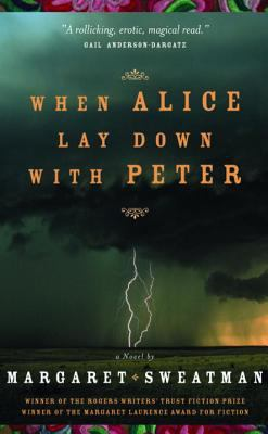 When Alice lay down with Peter : a novel by Margaret Sweatman