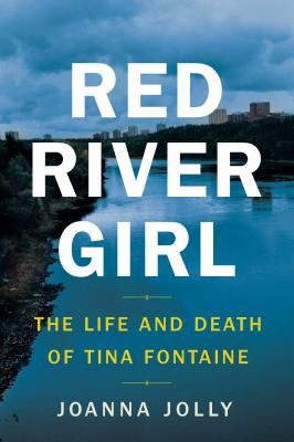 Cover image for Red River girl : the life and death of Tina Fontaine