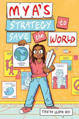 Mya's Strategy to Save the World by Tanya Lloyd Kyi