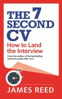 The 7-second CV : how to land the interview Seven second CV by James Reed