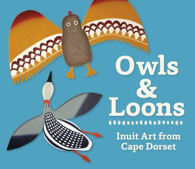 Owls & loons : Inuit art from Cape Dorset by Zoe Burke