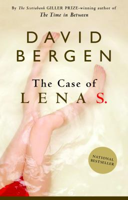 The case of Lena S. by David Bergen