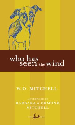 Who has seen the wind by W. O. (William Ormond)  Mitchell