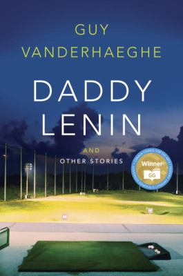 Daddy Lenin and other stories by Guy Vanderhaeghe