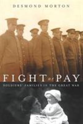Cover image for Fight or pay : soldiers' families in the Great War