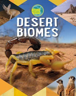 Desert biomes by Louise Spilsbury