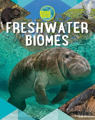 Freshwater biomes by Louise Spilsbury