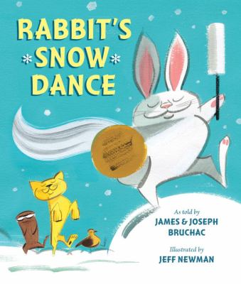 Rabbit's snow dance : a traditional Iroquois story by James Bruchac