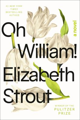 Oh William! by Elizabeth Strout