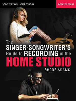 Cover image for The singer-songwriter's guide to recording in the home studio