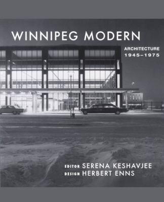 Winnipeg modern : architecture, 1945-1975
