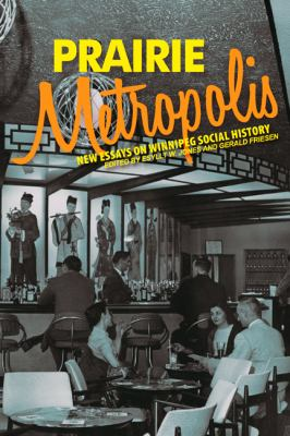 Prairie metropolis : new essays on Winnipeg social history