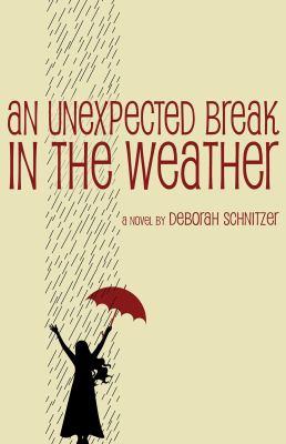 An unexpected break in the weather by Deborah Schnitzer