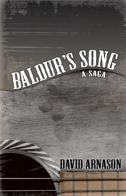 Baldur's song : a saga by David Arnason