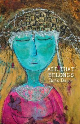 All that belongs by Dora Dueck