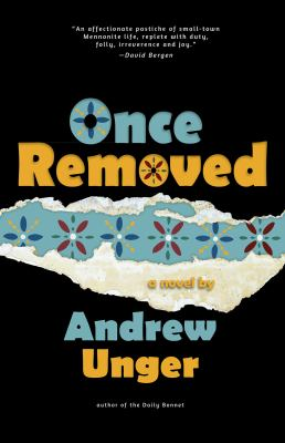 Once removed : a novel by Andrew Unger