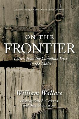 Cover image for On the frontier : letters from the Canadian West in the 1880s