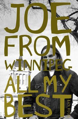 Joe from Winnipeg : all my best by Ian Ross
