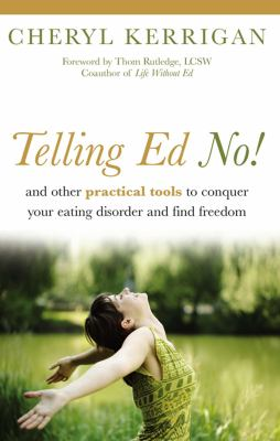 Telling Ed no! : and other practical tools to conquer your eating disorder and find freedom by Cheryl Kerrigan