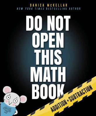 Do not open this math book! by Danica McKeller