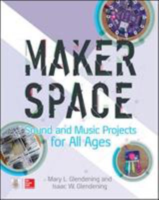 Cover image for Makerspace sound and music projects for all ages