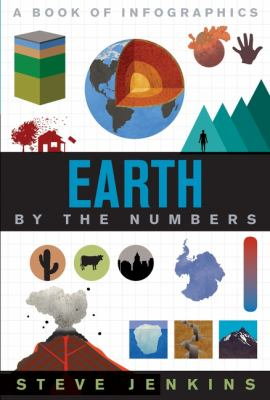 Earth by the numbers : a book of infographics by Steve Jenkins