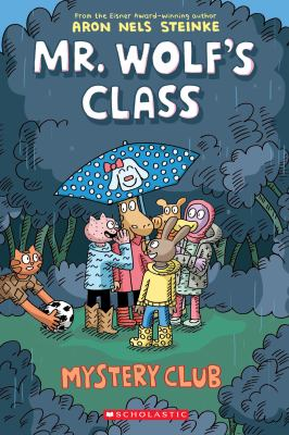 Mr. Wolf's Class: Mystery Club by Aron Nels Steinke