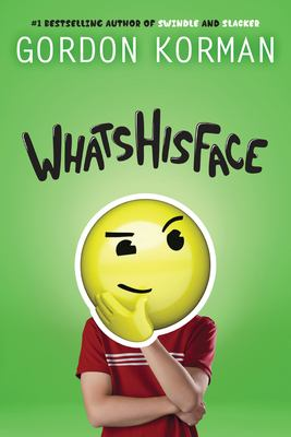 Whatshisface by Gordon Korman