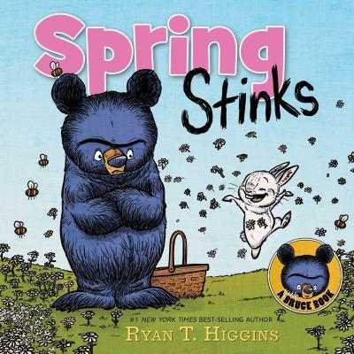 Spring Stinks by Ryan T. Higgins