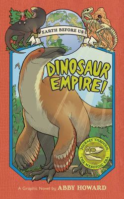 Dinosaur empire! : a graphic novel by Abby Howard