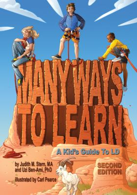 Many ways to learn : a kid's guide to LD by Judith M. Stern