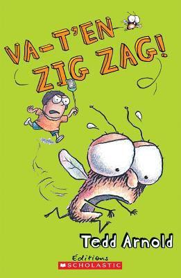Va-t'en Zig Zag! par Tedd Arnold