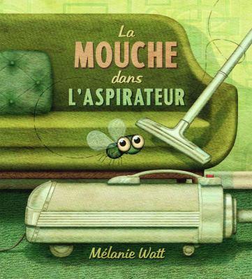 La mouche dans l'aspirateur par Melanie Watt