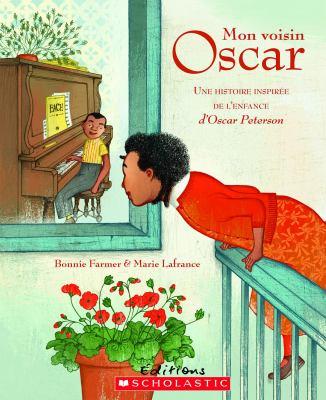 Mon voisin Oscar : une histoire inspirée de l'enfance d'Oscar Peterson