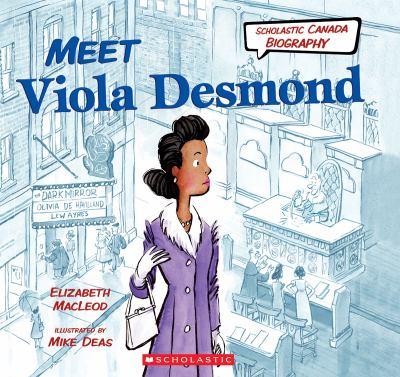 Meet Viola Desmond by Elizabeth MacLeod