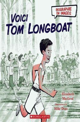 Voici Tom Longboat par Elizabeth MacLeod