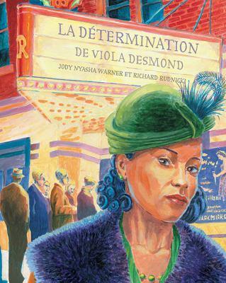 La détermination de Viola Desmond by Jody Nyasha Warner